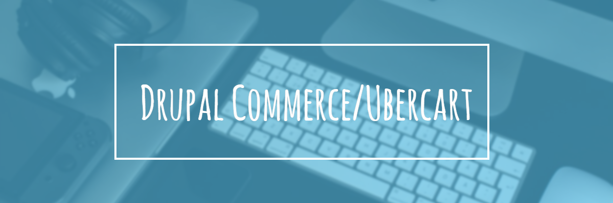 Drupal Commerce vs Ubercart