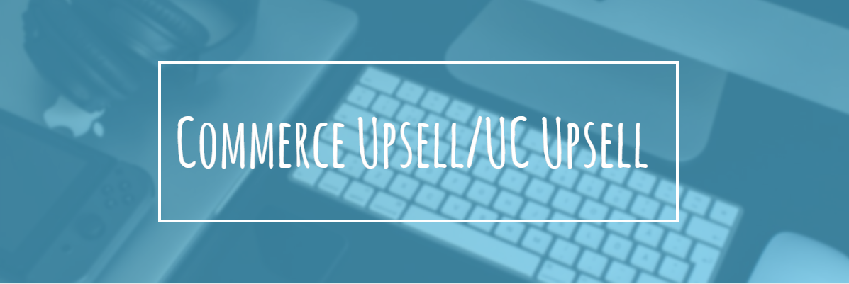 Best Drupal E-commerce modules: Commerce Upsell / UC Upsell