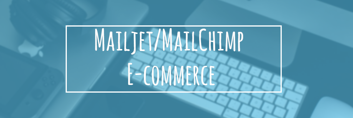Best Drupal E-commerce modules: MailChimp E-commerce, Mailjet