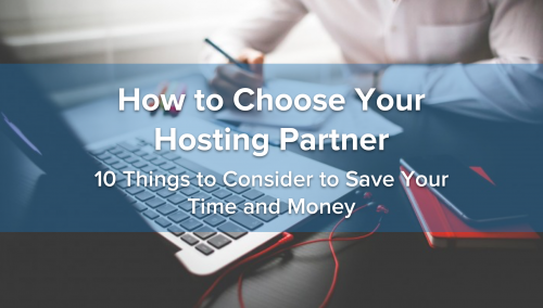 10 Things to Consider when Choosing a Web Hosting Partner