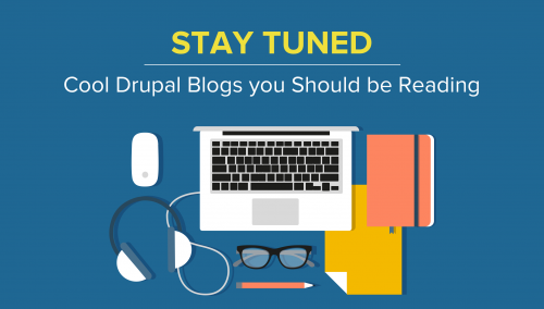 Stay Tuned Cool Drupal Blogs You Should Be Reading