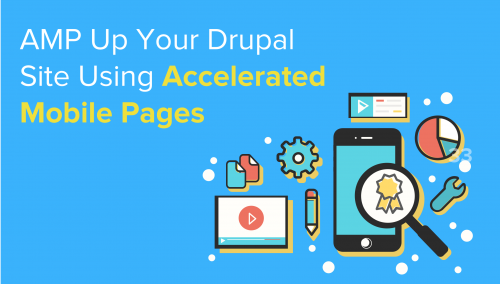 AMP Up Your Drupal Site Using Google's Accelerated Mobile Pages