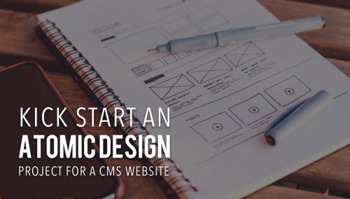 Kick Start an Atomic Design Project for a CMS Website