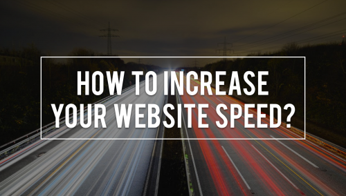 How to Increase Your Website Speed?