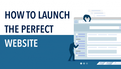 How to launch the perfect website