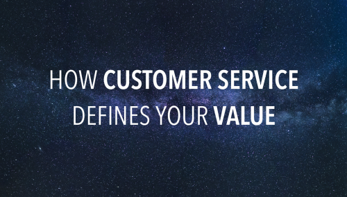How Customer Service Excellence Defines Your Value
