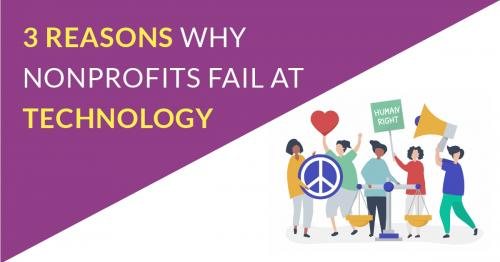 3 Reasons Why Nonprofits Fail At Tech