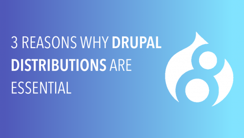 Why Are Drupal Distributions Essential