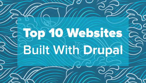 Top 10 Drupal Websites In The World