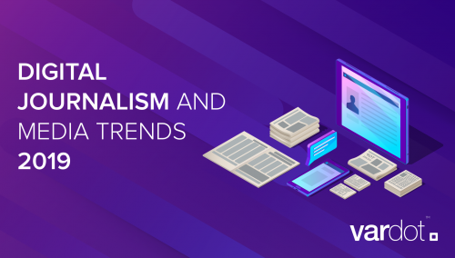 Digital Journalism and Media Trends 2019