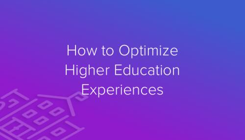 How to optimize higher education experiences