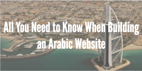 All You Need to Know When Building an Arabic Website