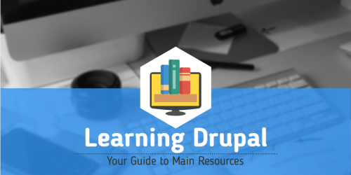 Learning Drupal: Your Guide to Main Resources