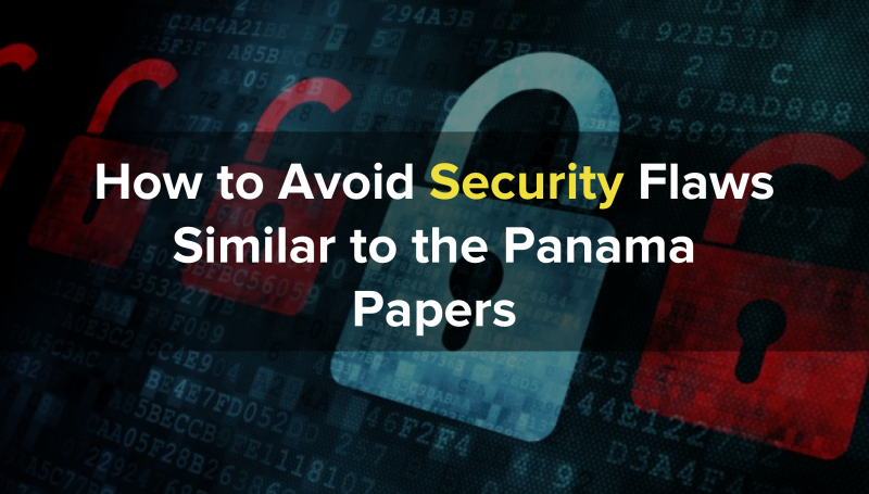 How to Avoid Security Flaws Similar to the Panama Papers