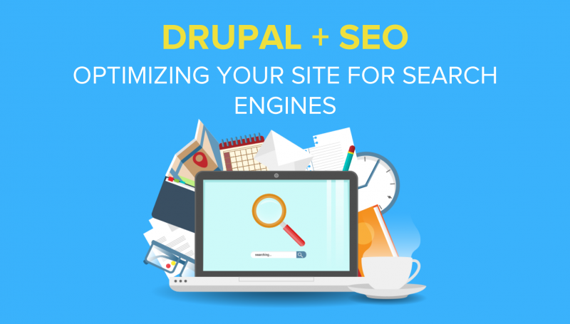 Drupal + SEO: Optimizing Your Site for Search Engines