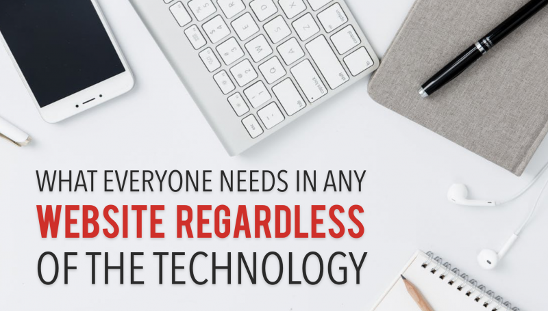 What Every Website Needs Regardless of Technology
