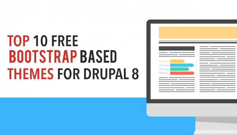 Top 10 Free Bootstrap-based Themes for Drupal 8 | Vardot