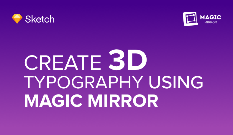 Create a 3D typography using magic mirror